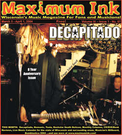 Milwaukee's Decapitado featuring Dan Kubinski on cover of Maximum Ink in March 2004 - photo by Rokker