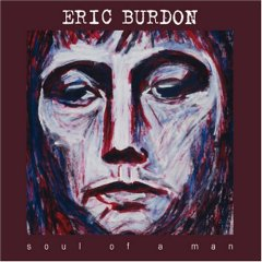 Eric Burdon's Soul Of A Man CD, CLICK HERE to buy on Amazon.com